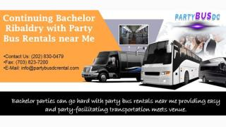 Continuing Bachelor Ribaldry with Party Bus Rentals near Me.pptx