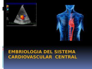 EMBRIOLOGIA DE CARDIOVASCULAR MAYO 05 DEL 09.pptx