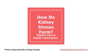 How Do Kidney Stones Form_.pptx