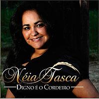 Néia Tasca - Digno é o Cordeiro 2012