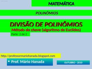 polinomios ___ divisão de polinômios - método da chave - parte 2 de 2 - data211010.pps
