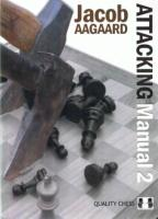 Quality Chess - Attacking Manual 2 - Jacob Aagaard.pdf