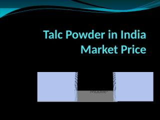 Talc Powder in India Market Price.pptx